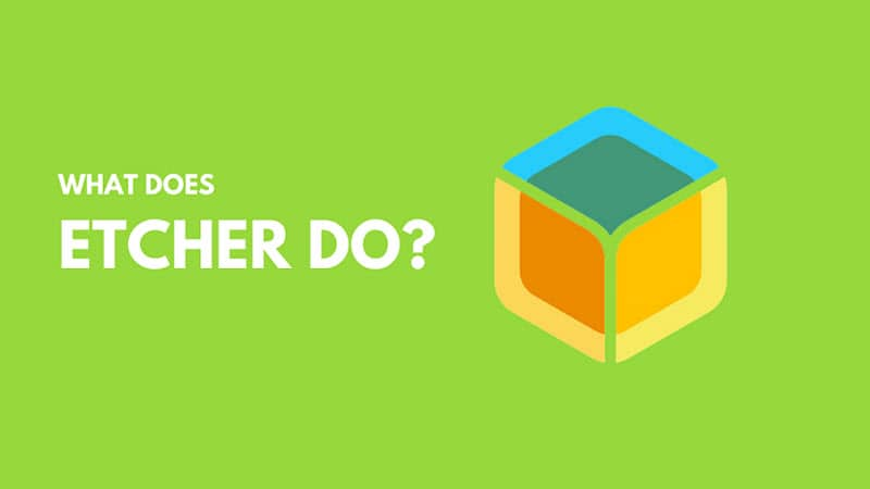 What is Etcher, and how to use it?
