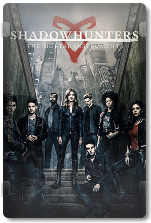 Shadowhunters The Mortal Instruments 3 (2018) Torrent