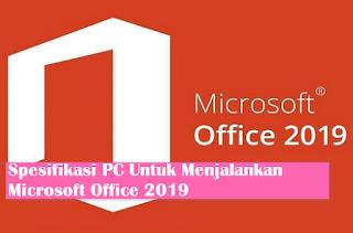Ingin Gunakan Office 2019. Yuk Cek Spesifikasi Minimalnya