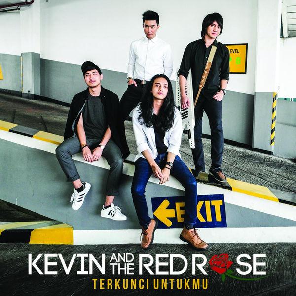 Lirik Lagu Kevin and the Red Rose - Terkunci Untukmu