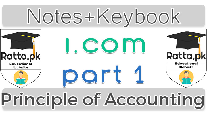 I.Com part 1 Principle of Economics Notes of 1st Year