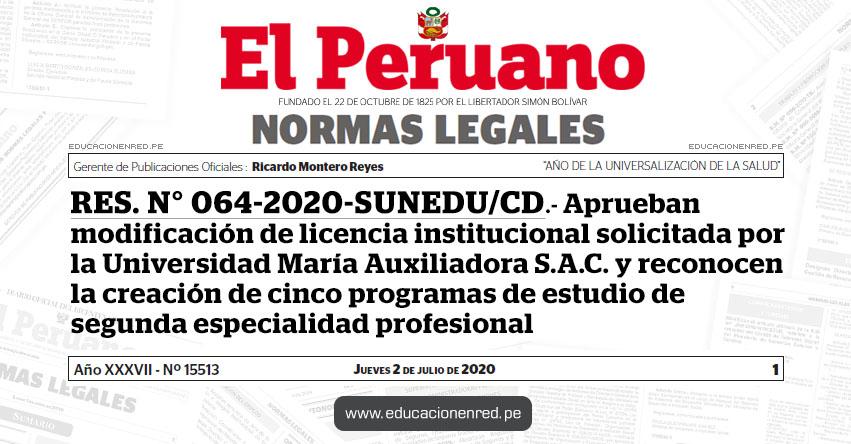 RES. N° 064-2020-SUNEDU/CD.- Aprueban modificación de licencia institucional solicitada por la Universidad María Auxiliadora S.A.C. y reconocen la creación de cinco programas de estudio de segunda especialidad profesional
