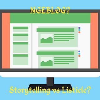 Gaya Ngeblog Storytelling atau Listicle?