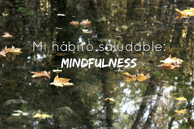 http://www.mediasytintas.com/2016/11/mi-habito-saludable-mindfulness.html