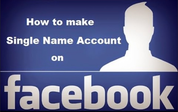 How To Make A Single Name On A Facebook User Account 2016 1
