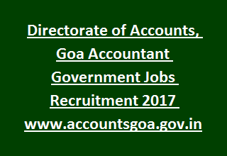 Directorate of Accounts, Goa Accountant Government Jobs Recruitment Offline notification 2017 www.accountsgoa.gov.in