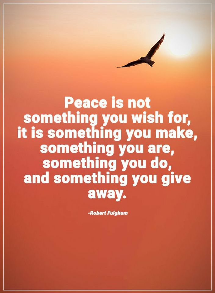 Peace Quotes Peace Is Not Something You Wish For Quotes