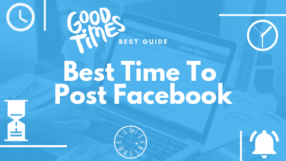 Best Time Of Day To Post On Facebook For Business<br/>