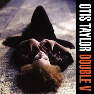 Otis Taylor's Double V
