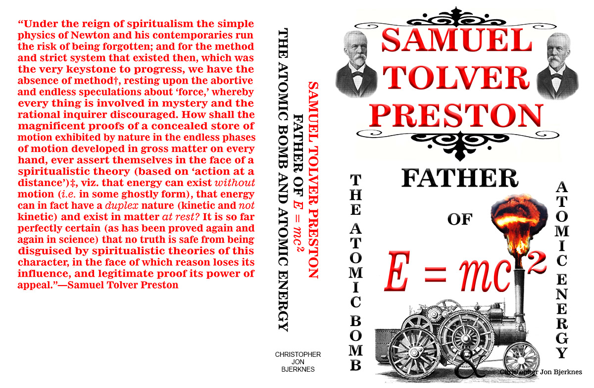 SAMUEL TOLVER PRESTON: FATHER OF E = mc2, THE ATOMIC BOMB AND ATOMIC ENERGY