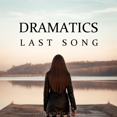 DRAMATICS – Last Song – Single