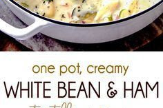 One Pot Creamy White Bean and Ham, Tortellini Soup