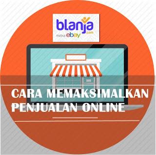 Cara Memaksimalkan Penjualan Online Melalui Blanja.com