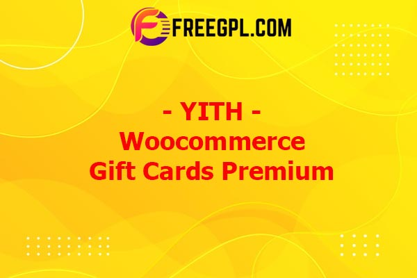 YITH Woocommerce Gift Cards Premium Nulled Download Free