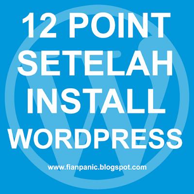 12 Point Penting Yang Harus Diterapkan Setelah Install WordPress