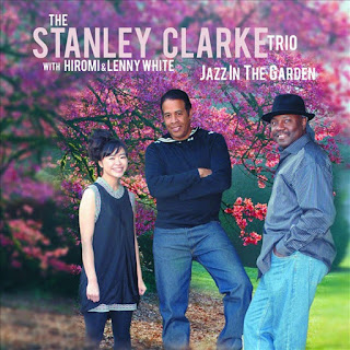 The Stanley Clarke Trio - 2009 - Jazz in the Garden