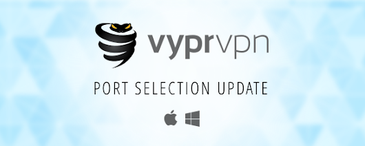 "VyprVPN ""Port Selection"" Now Available for Giganews Diamond Customers"