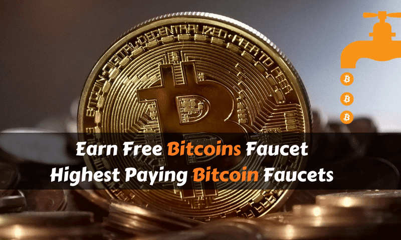 Best Free Bitcoins Faucet – Highest Paying Bitcoin Faucets | Bitcoin ...