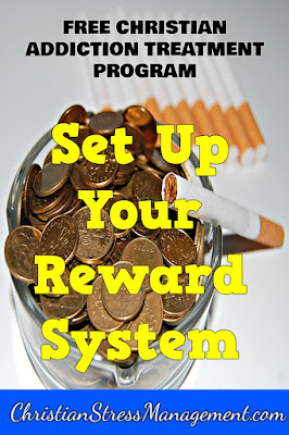 Free Bible Based Addiction Recovery Program Step 10 Set up your reward system