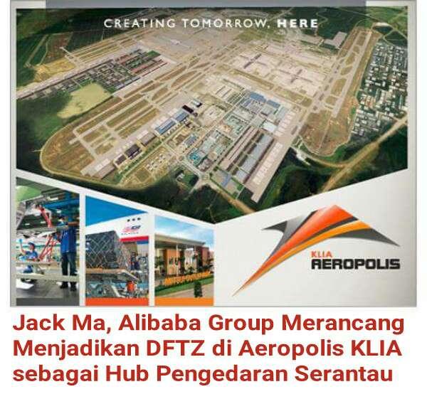 Jack Ma, Alibaba Group Merancang Menjadikan DFTZ Di Aeropolis KLIA Sebagai Hub Pengedaran Serantau