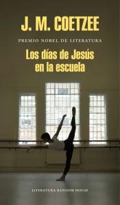 Los días de Jesús en la escuela / J. M. Coetzee