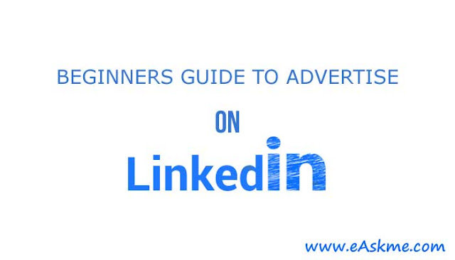 How to Advertise on LinkedIn: Everything You Need to Know (Complete Guide): eAskme
