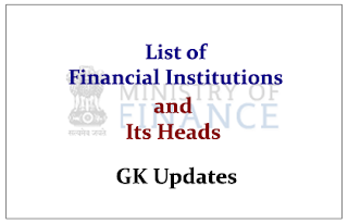 List of Important Financial Institutions/Organizations and Its Heads- GK Updates