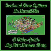 Seed & Deco Spitters In FarmVille A Video Guide By Dirt Farmer Katy