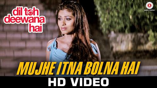 Mujhe Itna Bolna Hai - Dil Toh Deewana Hai (2016)