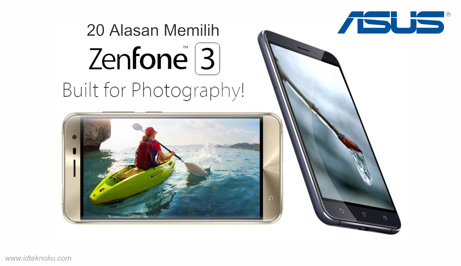 20 Alasan Memilih ASUS ZenFone 3, Smartphone Built For Photography