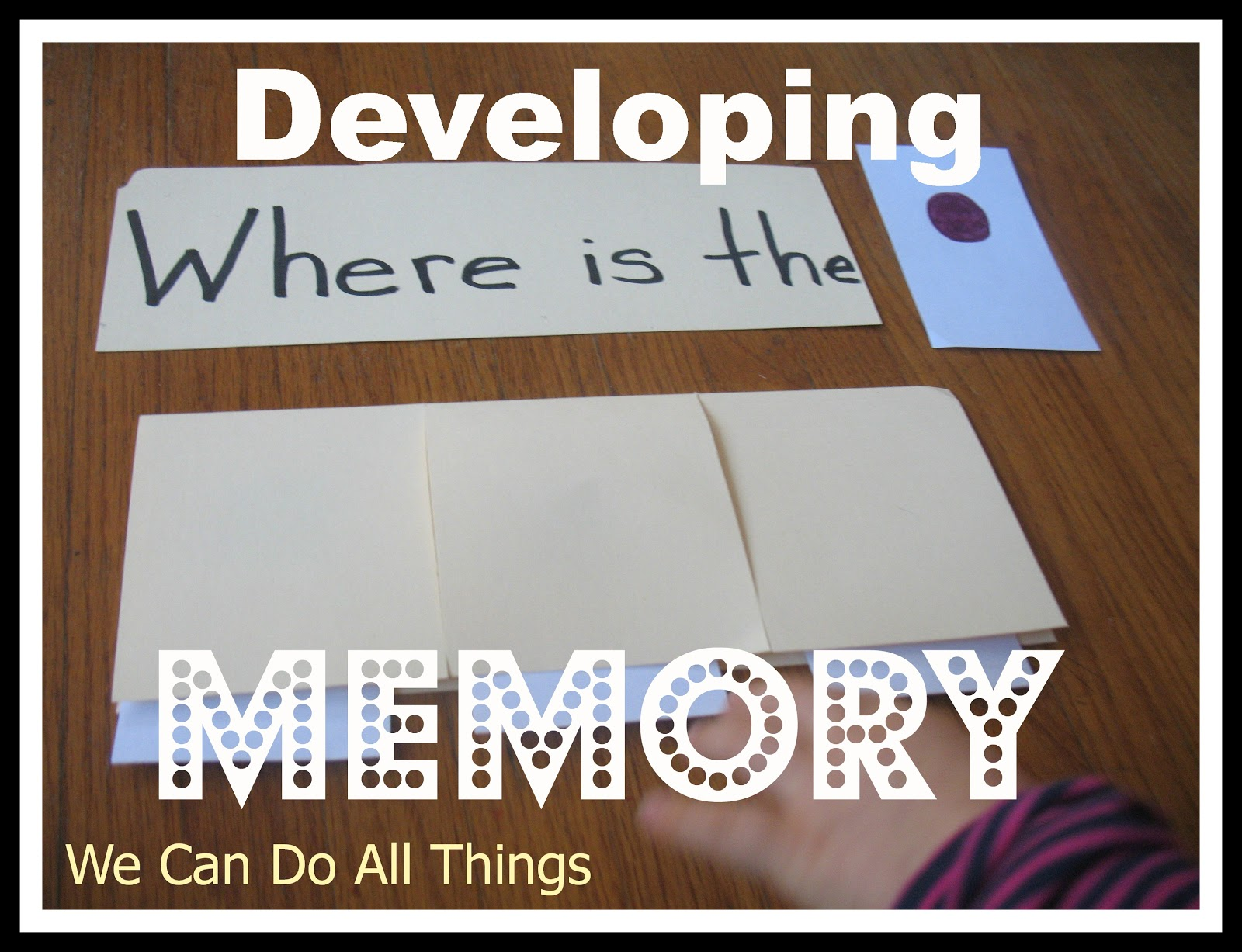 We Can Do All Things Developing Memory