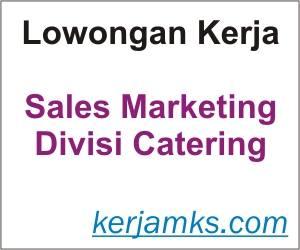 Lowongan Kerja Sales Marketing Divisi Catering