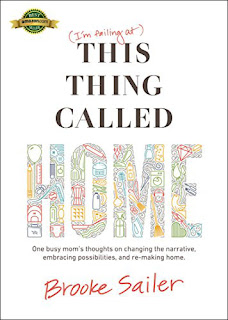 This Thing Called Home: a how-to for every mom by Brooke Sailer