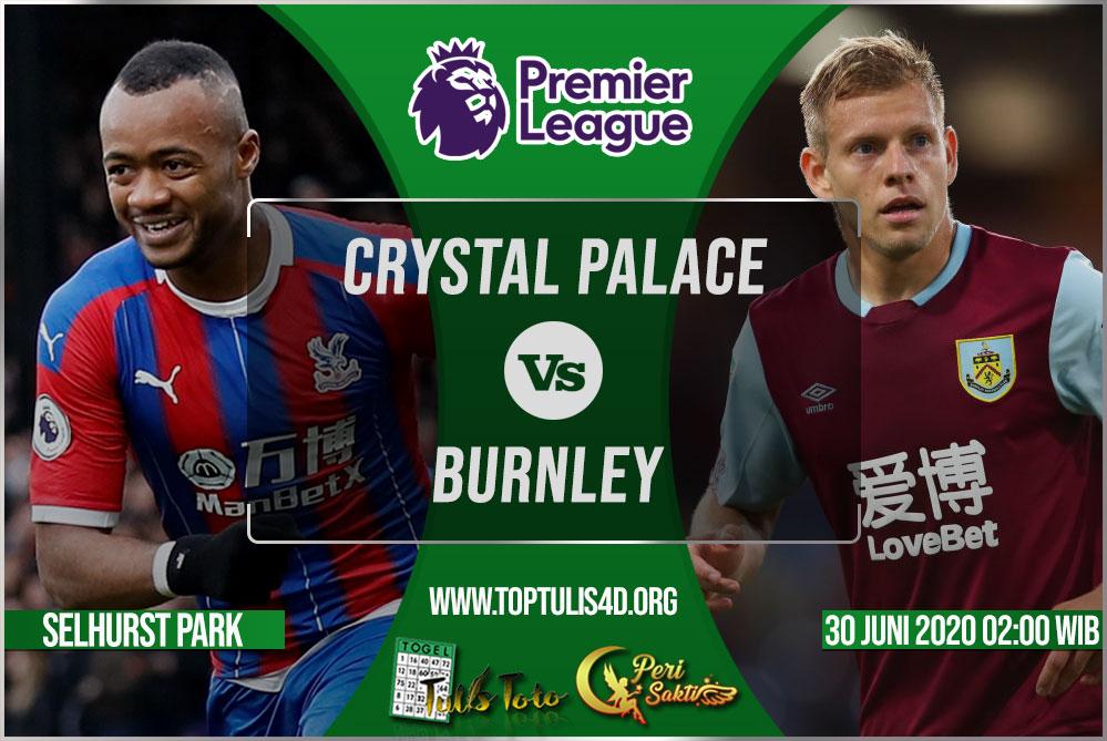 Prediksi Crystal Palace vs Burnley 30 Juni 2020