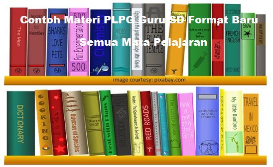 Contoh Materi PLPG Guru SD Format Baru Semua Mata Pelajaran