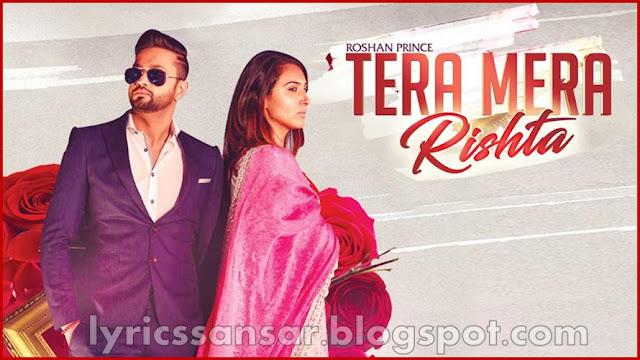 Tera Mera Rishta Lyrics : Roshan Prince & Desi Crew