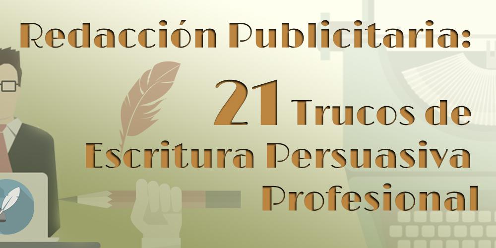 Publicitaria: 21 trucos de escritura persuasiva profesional