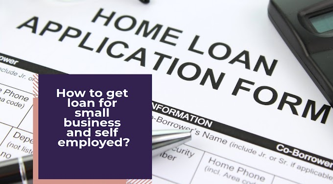 how can a self employed person get a home loan?