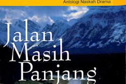 JALAN MASIH PANJANG Antologi Drama Remaja