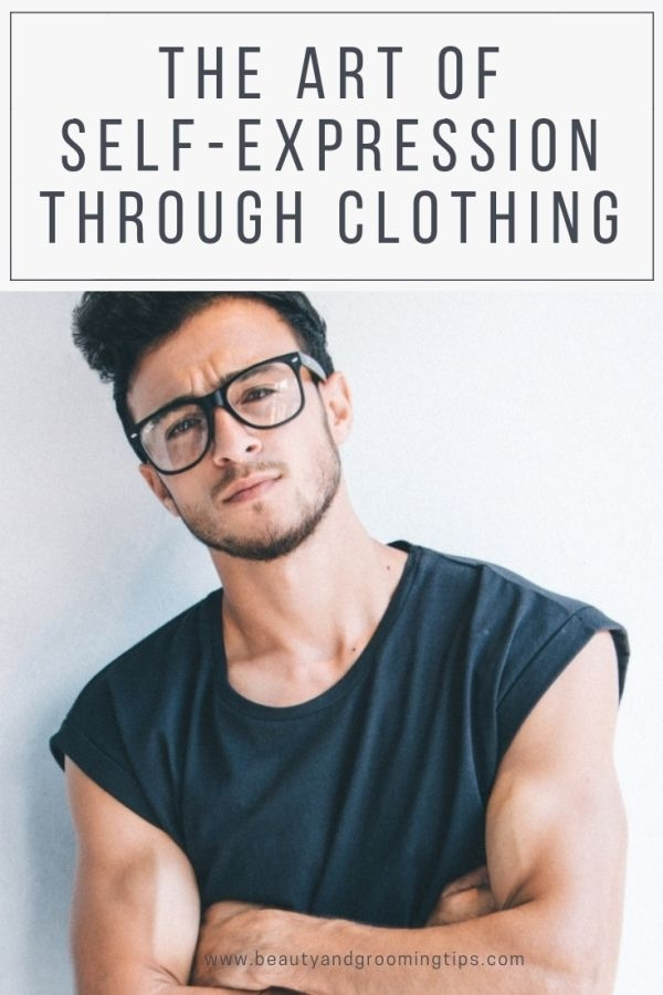 The Art Of Self-Expression Through Clothing