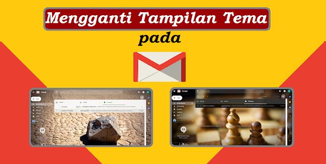 Cara Terbaru Mengganti Tampilan Tema Background Gmail