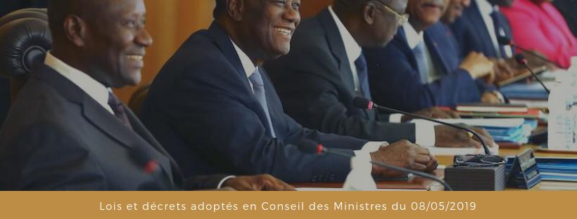 Lois et décrets récemment adoptés en Conseil des Ministres du 08/05/2019