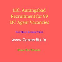 LIC, Aurangabad Recruitment for 99 LIC Agent Vacancies