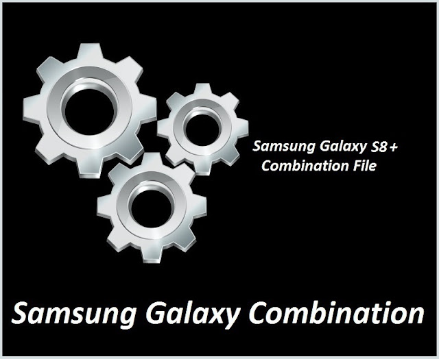 GSM Helpers: Samsung S8+ [SM-G955F] Combination ( U1 , U2