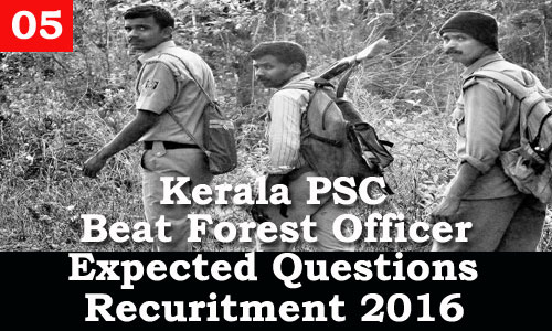 Kerala PSC - Expected Questions for Beat Forest Officer 2016 - 05