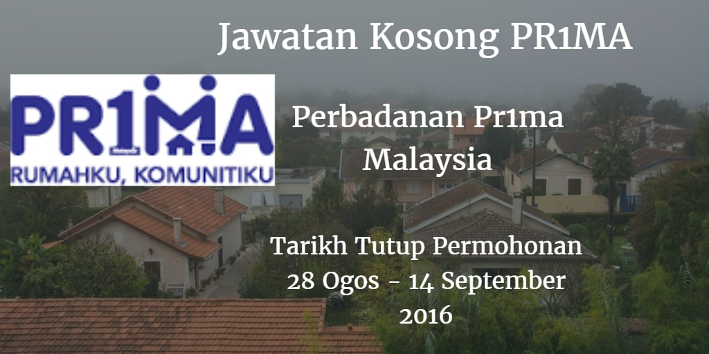 Jawatan Kosong PR1MA 28 Ogos - 14 September 2016