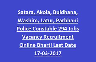 Maha Police Satara, Akola, Buldhana, Washim, Latur, Parbhani  Police Constable 294 Jobs Vacancy Recruitment Online Bharti 2017