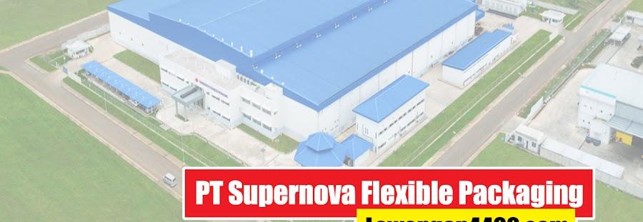 Lowongan Kerja Terbaru PT Supernova Flexible Packaging
