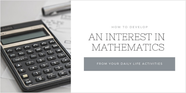 How To Develop An Interest In Mathematics From Your Daily Life Activities 1