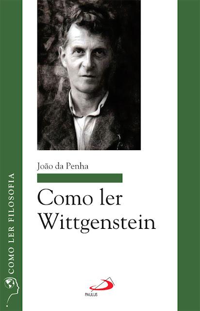 Como ler Wittgenstein João da Penha